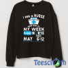 Nurses Week May Sweatshirt Unisex Adult Size S to 3XL