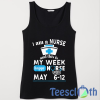 Nurses Week May Tank Top Men And Women Size S to 3XL