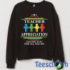 Teacher's Appreciation Sweatshirt Unisex Adult Size S to 3XL