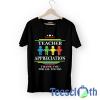 Teacher's Appreciation T Shirt For Men Women And Youth