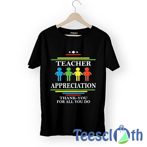 Teacher's Appreciation T Shirt For Men Women And Youth